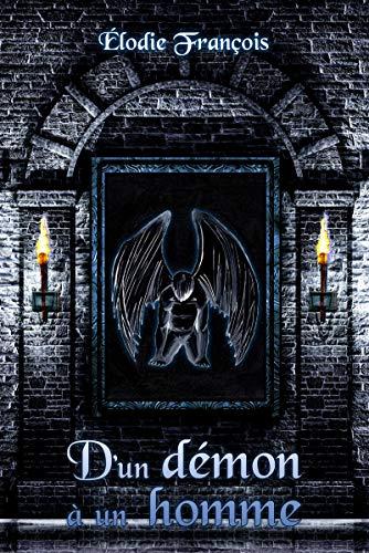 D'un démon à un homme (French Edition)