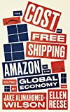 The Cost of Free Shipping: Amazon in the Global Economy (Wil
