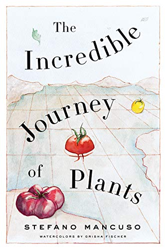 Mancuso, S: The Incredible Journey of Plants
