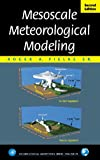 Mesoscale Meteorological Modeling, Volume 78, Second Edition (International Geophysics) (Volume 98)