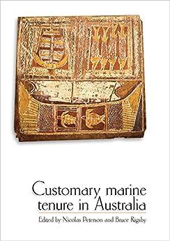 Customary Marine Tenure in Australia by [Nicolas Peterson, Bruce Rigsby]
