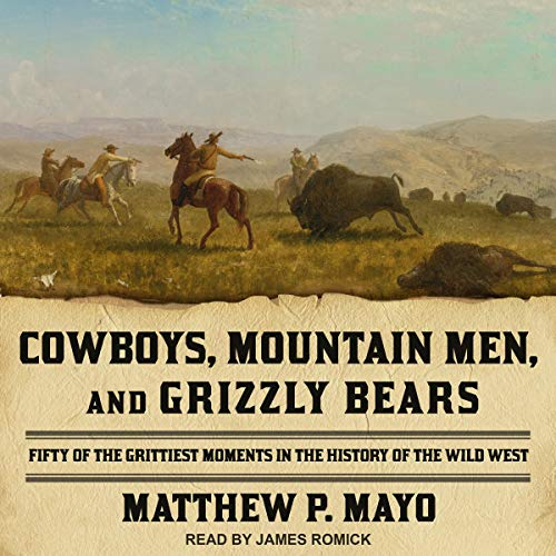 Cowboys, Mountain Men, and Grizzly Bears Audiobook By Matthew P. Mayo cover art