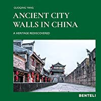 Ancient City Walls in China: A Heritage Rediscovered