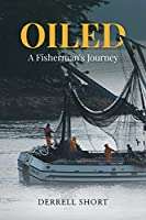 Oiled: A Fisherman's Journey