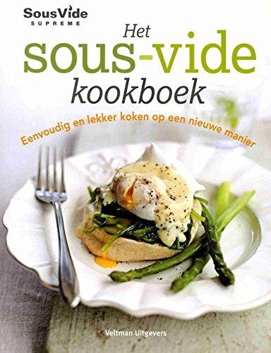 Het sous-vide kookboek: eenvoudig en lekker koken op een nieuwe manier