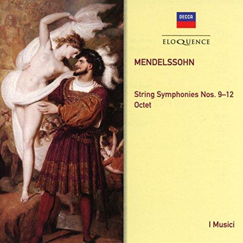 Mendelssohn: String Symphonies 9-12 / Octet