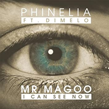 Mr. Magoo (I Can See Now) [feat. Dimelo]