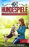 46 Hundespiele: Hundeerziehung, Hundetricks und Hundespiele für drinnen und draußen mit Spiel und Spaß für Hund und Mensch (inkl. 15 Hundekeks Rezepten) - Sophia Herz