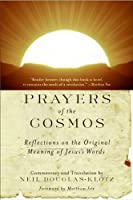 Prayers of the Cosmos: Reflections on the Original Meaning of Jesus's Words