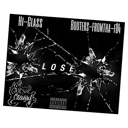 Lose (feat. Booters-Fromtha-F04) [Explicit]