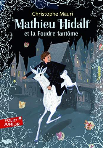 Mathieu Hidalf - 2 : Mathieu Hidalf et la Foudre fantôme - Folio Junior - A partir de 10 ans