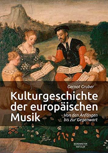 Kulturgeschichte der europäischen Musik: Von den Anfängen bis zur Gegenwart