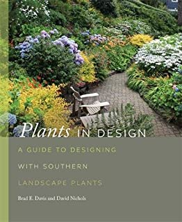 Plants in Design: A Guide to Designing with Southern Landscape Plants