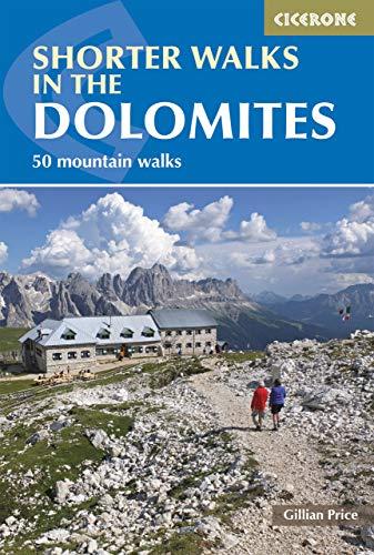 Shorter Walks in the Dolomites. Cicerone. (Cicerone Walking Guide) [Idioma Inglés]