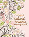 Escape and Unwind Animals Coloring Book: 30 Single-Sided Adult Coloring Book for Adult - Intricate & Peaceful images to spark your imagination - Relax, Recharge, and Refresh Yourself