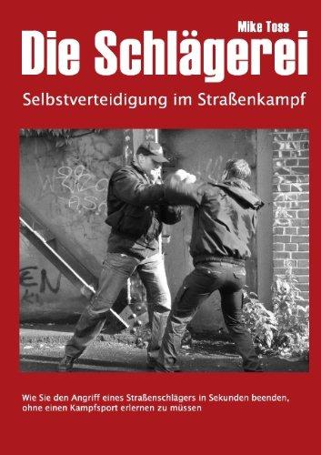 Die Schlägerei: Selbstverteidigung im Straßenkampf