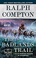 Ralph Compton The Badlands Trail (The Trail Drive Series)
