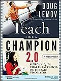 Teach Like a Champion 2.0: 62 Techniques that Put...