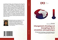 Changement climatique et énergétique de la circulation atmosphérique: Changement climatique et énergétique de la circulation atmosphérique au Maroc.