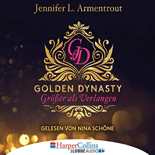 Größer als Verlangen     Golden Dynasty 1              De :                                                                                                                                 Jennifer L. Armentrout                               Lu par :                                                                                                                                 Nina Schöne                      Durée : 7 h et 39 min     Pas de notations     Global 0,0