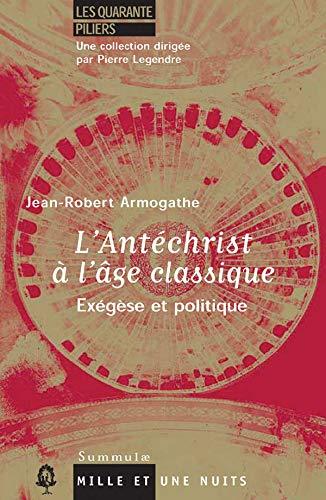 L'Antéchrist à l'âge classique: Exégèse et politique