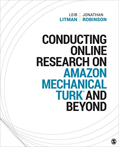 Conducting Online Research on Amazon Mechanical Turk and Beyond (Sage Innovations in Research Methods, Band 1)