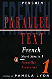 French Short Stories 1: Parallel Text: Nouvelles Francaises (Penguin Parallel Text)