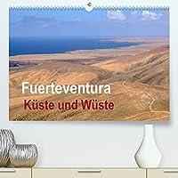 Fuerteventura - Kueste und Wueste (Premium, hochwertiger DIN A2 Wandkalender 2022, Kunstdruck in Hochglanz): Wilde Kuesten, Sandstraende und Wuesten sind die Merkmale dieser faszinierenden Insel im Atlantik. (Monatskalender, 14 Seiten )