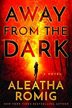 Away from the Dark (The Light Book 2) by [Aleatha Romig]
