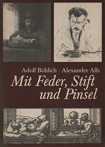 Mit Feder, Stift und Pinsel Eine Anleitung für grafisches Gestalten