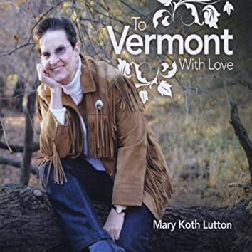 TO VERMONT WITH LOVE