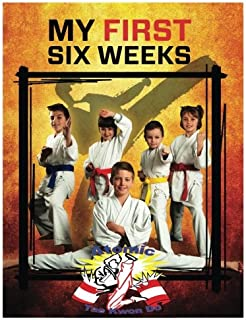 Atomic Tae Kwon Do (V3.0) My First Six Weeks