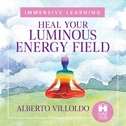 Heal Your Luminous Energy Field cover art
