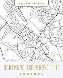Dortmund (Germany) Trip Journal: Lined Dortmund (Germany) Vacation/Travel Guide Accessory Journal/Diary/Notebook With Dortmund (Germany) Map Cover Art