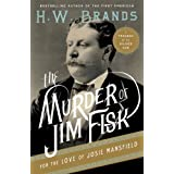 The Murder of Jim Fisk for the Love of Josie Mansfield: A Tragedy of the Gilded Age (American Portraits Book 1) (English Edition)