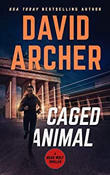 Caged Animal (Noah Wolf Book 15) by [David Archer]