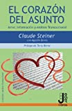 El corazón del asunto: Amor, información y análisis transaccional