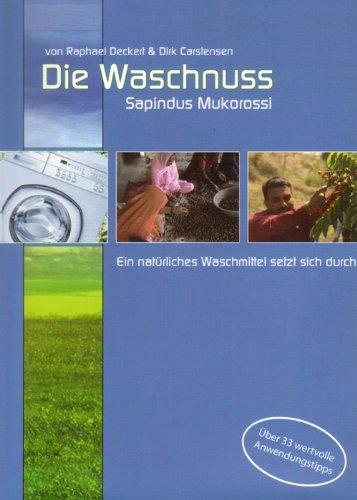 Die Waschnuss - Sapindus Mukorossi: Ein natürliches Waschmittel setzt sich durch