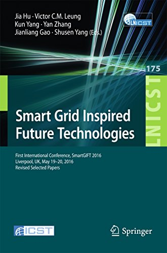 Smart Grid Inspired Future Technologies: First International Conference, SmartGIFT 2016, Liverpool, UK, May 19-20, 2016, Revised Selected Papers (Lecture ... Engineering Book 175) (English Edition)