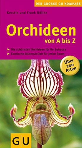 Orchideen von A bis Z (Gartengestaltung)
