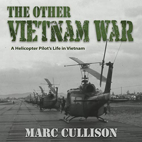 The Other Vietnam War: A Helicopter Pilot's Life in Vietnam audiobook cover art
