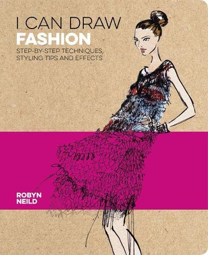 I Can Draw Fashion: Step-by-Step Techniques, Styling Tips and Effects (English Edition)