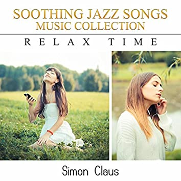Soothing Jazz Songs Music Collection (Relax Time)