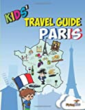 Kids' Travel Guide - The fun way to discover Paris - especially for kids