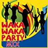 Waka Waka Party Mix