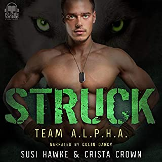 Struck: An MM Mpreg Romance     Team A.L.P.H.A. Series, Book 3              By:                                                                                                                                 Susi Hawke,                                                                                        Crista Crown                               Narrated by:                                                                                                                                 Colin Darcy                      Length: 5 hrs and 26 mins     14 ratings     Overall 4.8