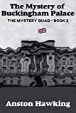 The Mystery of Buckingham Palace: A Middle Grade Action Mystery Adventure Children's Kindle Book for Kids and Adults Ages 9-18+ (The Mystery Quad 2)