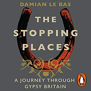 The Stopping Places                   By:                                                                                                                                 Damian Le Bas                               Narrated by:                                                                                                                                 Damian Le Bas                      Length: 8 hrs and 20 mins     21 ratings     Overall 4.6