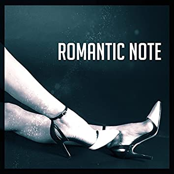 Romantic Note – Sensual Piano Sounds, Instrumental Jazz for Lovers, Sexy Music, Night Relaxation