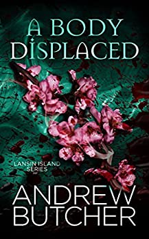 [Andrew Butcher]のA Body Displaced (Lansin Island Book 2) (English Edition)